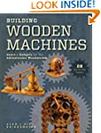Building Wooden Machines: Gears and G...