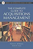 The Complete Guide to Acquisitions Management (Library and Information Science Text Series)