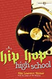 Hip-Hop High School (0786855150) by Alan Lawrence Sitomer