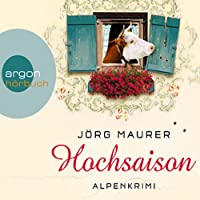 Hochsaison: Alpenkrimi Hörbuch
