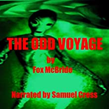 The Odd Voyage (       UNABRIDGED) by Fox McBride Narrated by Samuel Cress