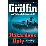 Hazardous Duty (A Presidential Agent Novel) ~ W. E. B. Griffin