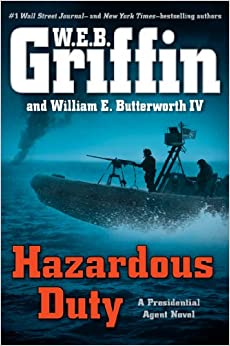 Hazardous Duty (Presidential Agent) - W.E.B. Griffin, William E. Butterworth IV