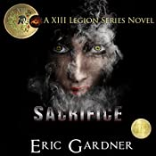 Sacrifice: Thirteenth Legion Series, Volume 3 | Eric Gardner