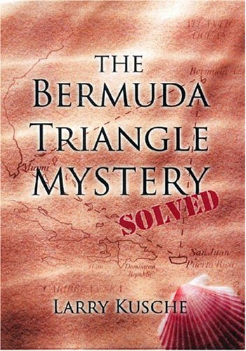 The Bermuda Triangle Mystery Solved, Larry Kusche