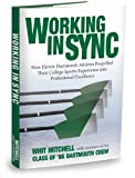 img - for Working in Sync: How Eleven Dartmouth Athletes Propelled Their College Sports Experience into Professional Excellence book / textbook / text book
