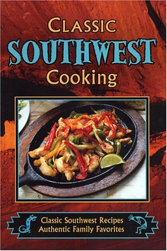Classic Southwest Cooking by Cookbook Resources