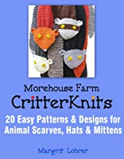 Morehouse Farm Critter Knits: 20 Easy Patterns & Designs for Animal Scarves, Hats & Mittens