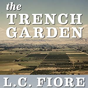 The Trench Garden | [L. C. Fiore]