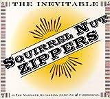 echange, troc Squirrel Nut Zippers - The Inevitable