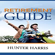 Retirement Guide: Financial Planning to Help You Retire Early and Happy (       UNABRIDGED) by Hunter Harris Narrated by Susan Soriano