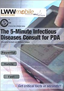 The 5-Minute Infectious Diseases Consult for PDA: Powered Skyscape, Inc. (The 5-Minute Consult Series)