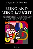 Being and Being Bought: Prostitution, Surrogacy and the Split Self