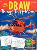I Can Draw Things That Move (I Can Draw Series) (1560101725) by Foster, Walter