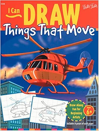 I Can Draw Things That Move (I Can Draw Series)