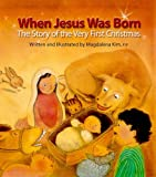 When Jesus Was Born: The Story of the Very First Christmas (0819882976) by Kim, Magdalena