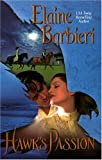 Hawk's Passion (Leisure Historical Romance) (0843956372) by Barbieri, Elaine