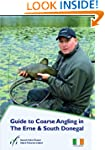 Guide to Coarse Angling in The Erne &...