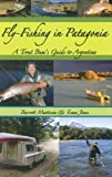 img - for Fly-Fishing in Patagonia: A Trout Bum's Guide to Argentina book / textbook / text book