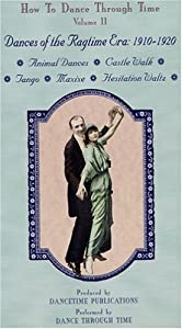 How to Dance Through Time Vol. II: Dances of the Ragtime Era 1910-1920 [VHS]