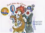 Earl Joins the Circus (The Adventures of Earl the Squirrel)