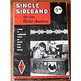Single Sideband for the Radio Amateur: A Digest of Authoritative Articles on Amateur Radio Single Sideband