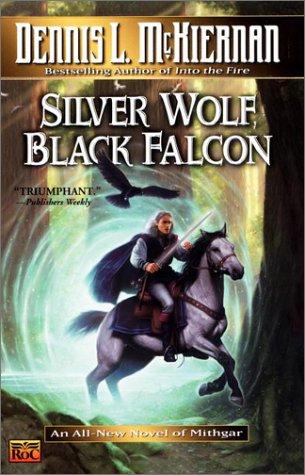 Silver Wolf, Black Falcon (Mithgar), Dennis L. McKiernan