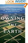 Owning the Earth: The Transforming Hi...
