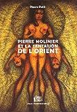 echange, troc Pierre Petit - Pierre Molinier et la tentation de l'Orient