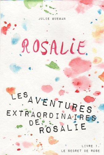 Julie Guegan - Rosalie (Les aventures extraordinaires de Rosalie t. 1) (French Edition)