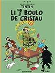 Lis aventuro de Tintin : Li 7 boulo d...