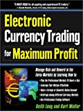 img - for Electronic Currency Trading for Maximum Profit: Manage Risk and Reward in the Forex and Currency Futures Markets book / textbook / text book