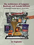 The Architecture of Computer Hardware and System Software: An Information Technology Approach, 2nd Edition (0471362093) by Irv Englander