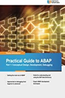 Practical Guide to SAP ABAP: Conceptual Design, Development, Debugging Front Cover