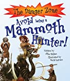 Avoid Being a Mammoth Hunter! (Danger Zone)