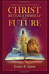 Christ Reveals Himself and the Future: A Seminar Covering Every Chapter of Revelation