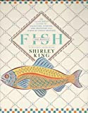 Fish- The Basics: An Illustrated Guide to Selecting, Storing, and Preparing All Kinds of Fresh Seafood (0671650521) by King, Shirley