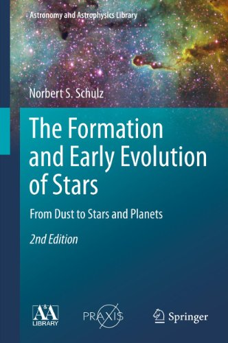The Formation And Early Evolution Of Stars (Astronomy And Astrophysics Library)
