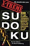 X-Treme Sudoku: 300 of the Hardest, Toughest, Roughest Puzzles from the Japanese Creators