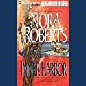 Inner Harbor: Quinn Brothers, Book 3 (       UNABRIDGED) by Nora Roberts Narrated by Guy Lemonier