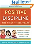 Positive Discipline: The First Three...