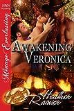 Awakening Veronica [Divine Creek Ranch 17] (Siren Publishing Menage Everlasting)