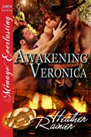 Awakening Veronica [Divine Creek Ranch 17] (Siren Publishing Menage Everlasting)