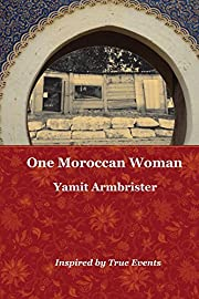 One Moroccan Woman: Inspired by True Events