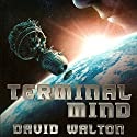 Terminal Mind (       UNABRIDGED) by David Walton Narrated by Ben Rameaka