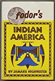 Fodor's Indian America (0679000720) by Highwater, Jamake