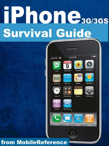 iPhone 3G and 3GS Survival Guide - Concise Step-by-Step User Guide for iPhone 3G, 3GS: How to Download FREE Games and eBooks, eMail from iPhone, Make Photos and Videos & More (Mobi Manuals)