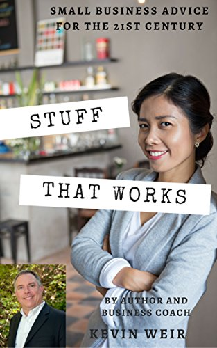 stuff-that-works-small-business-advice-for-the-21st-century-english-edition