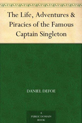 Defoe - The Life, Adventures & Piracies of the Famous Captain Singleton (English Edition)