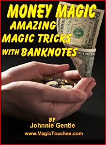 MONEY MAGIC - Amazing Magic Tricks with Banknotes